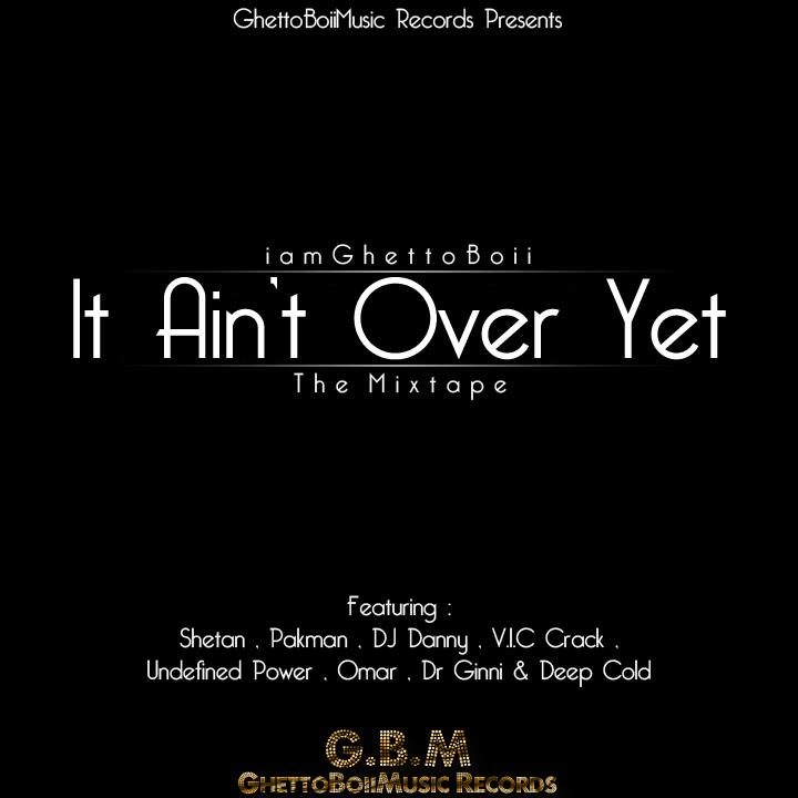 It Ain't Over Yet - The Mixtape
