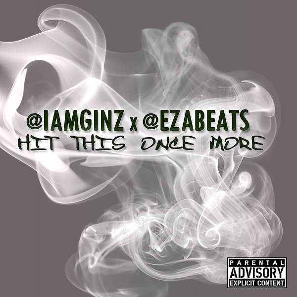 Hit This Once More - GiNZ (Prod. by EZ-A)