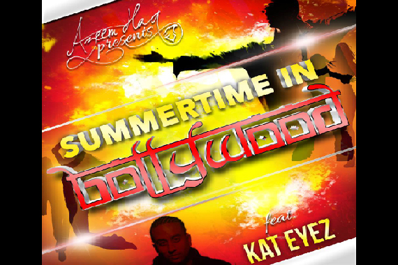 Summertime in Bollywood - Azeem Haq feat Kat Eyez - desi hip hop