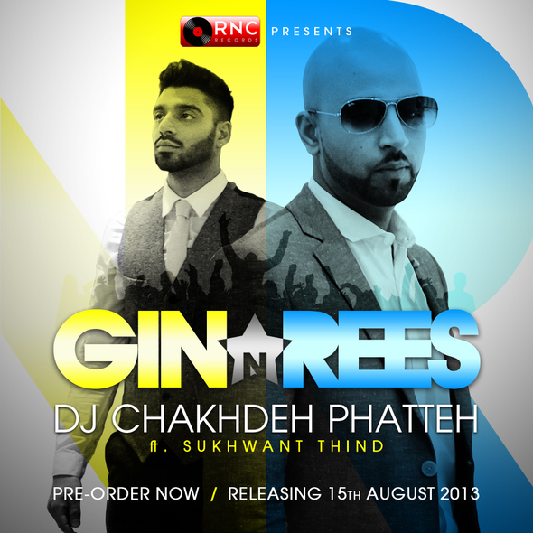 Gin & Rees ft Sukhwant Thind 'DJ Chakhdeh Phatteh'