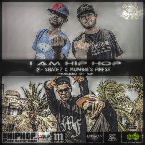 mumbais-finest-2-shadez-i-am-hip-hop