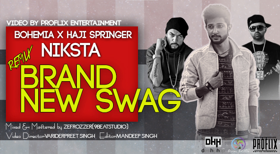 Brand New Swag Remix - BOHEMIA x Haji Springer x Niksta (Music Video) DesiHipHop Inc