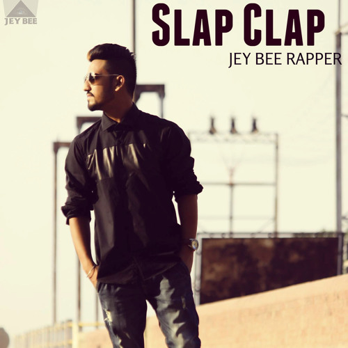 Slap Clap - Jey Bee Rapper (Official Audio) desi hiphop
