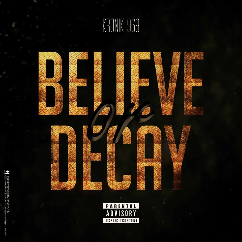 Believe or Decay - Kronik 969 - desi hiphop