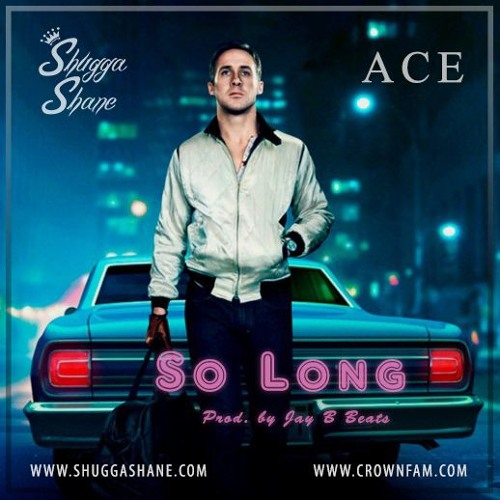Shugga Shane - So Long ft Ace (prod. By Jay B Beats) - desi hip hop