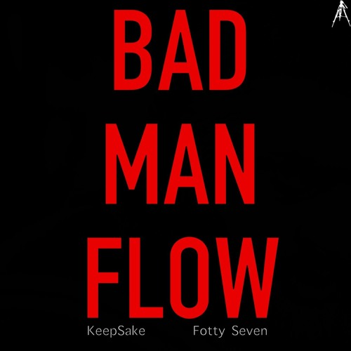 bad man flow keep sake fotty seven