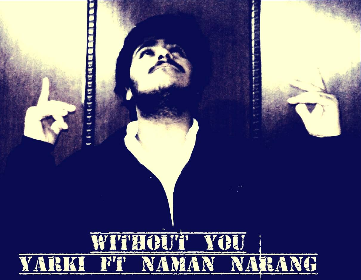 without you yarki naman narang