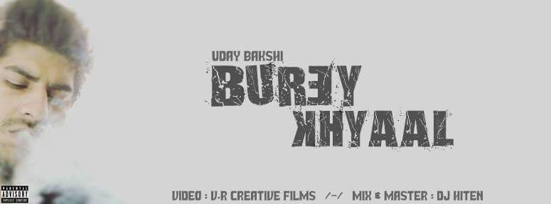 Burey Khyaal - Uday Bakshi (Music Video)