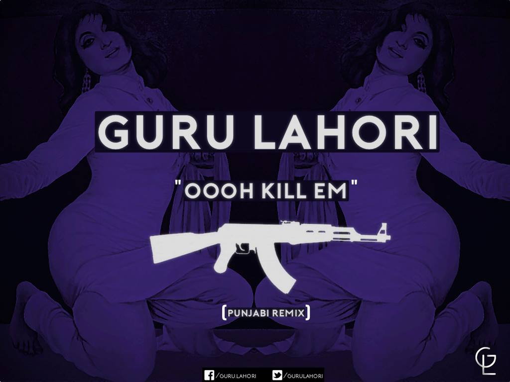 guru lahori oooh kill them with kindness punjabi remix