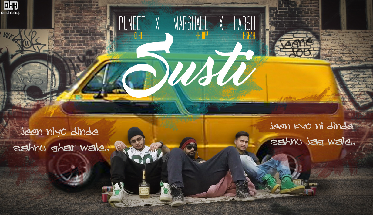 Puneet Kohli, Marshall The IIIrd & Harsh Hsrah in Brand new Punjabi Rap song titled 'Susti'. You may have heard songs about Life, Ambition, Raps about drugs, partying and much more. But these guys represent a song on how lazy (Susti) they can be, It's a fun song & i personally think Y'll people will have mixed feedbacks for them. But still check out this Lazy Video & drop your comments about it.