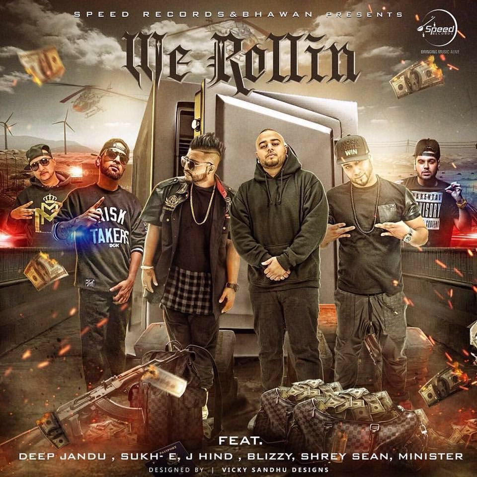 We Rollin - Sukhe, Deep Jandu, J-Hind, Shrey Sean, Blizzy and Minister Music