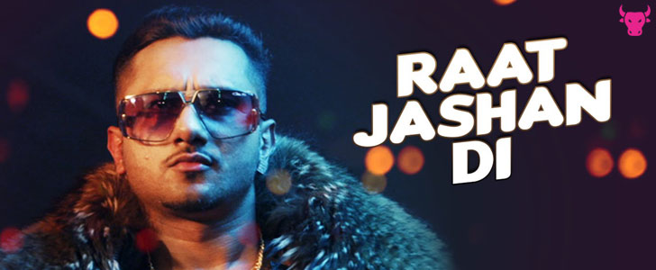 Yo Yo Honey Singh and Jasmine Sandlas - Raat Jashan DI