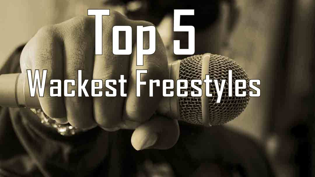 Top 5 Wackest Freestyles Ever