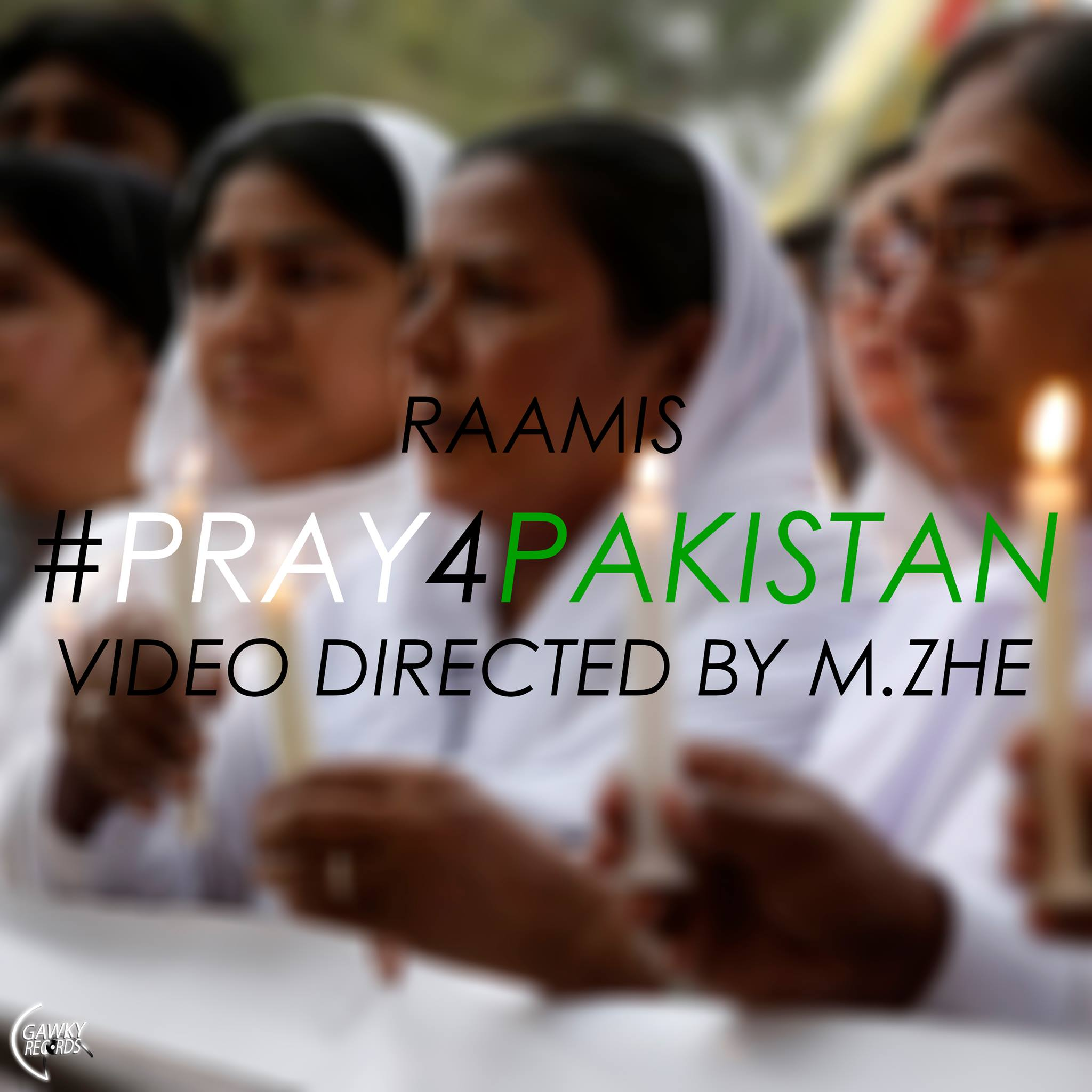 #PRAY4PAKISTAN RAAMIS m.zhe gawky records