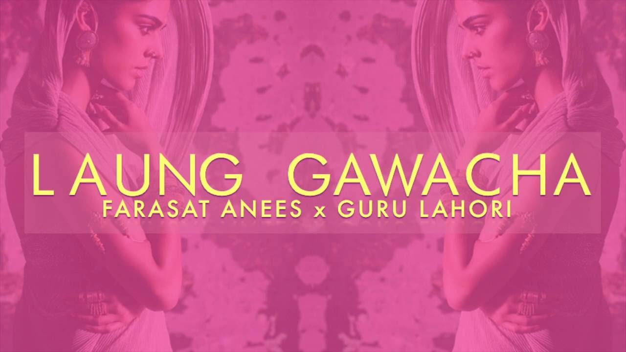guru lahori and farasat anees - laung gawacha