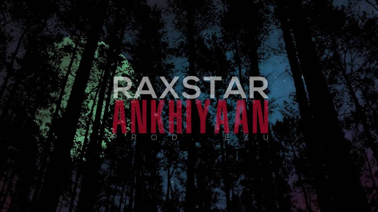 raxstar ankhiyaan production ezu