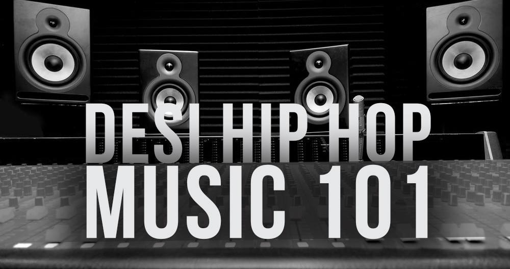 desihiphop music 101