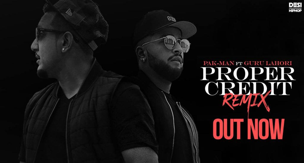 Pak-Man x Guru Lahori Blend Their Styles In Proper Credit Remix | OUT NOW!