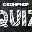 Desi Hip Hop Quiz