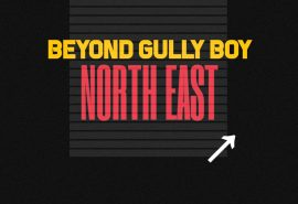 Voices Beyond 'Gully Boy' – The North East (2 of 5)
